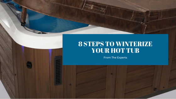 8 Steps To Winterize Your Hot Tub - Splash Pool & Spa Cedar Rapids