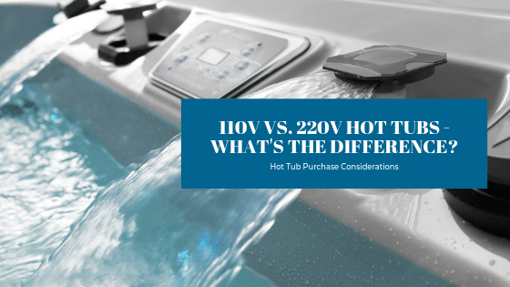 110V vs. 220V hot tubs - what's the difference? Splash Pool & Spa