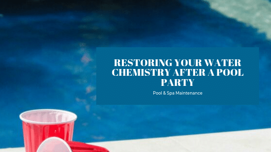 Restoring Your Water Chemistry After A Pool Party - Splash Pool & Spa
