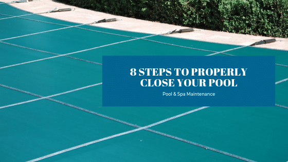 8 Steps To Properly Close Your Pool - Splash Pool & Spa Cedar Rapids