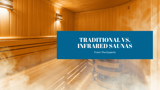 Differences Between Traditional And Infrared Saunas - Splash Pool & Spa Cedar Rapids