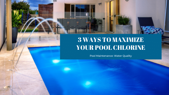 3 ways to maximize your pool chlorine according to Splash Pool & Spa in Cedar Rapids, Iowa