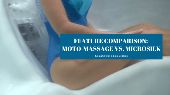 Moto-Massage vs. MicroSilk comparison of hot tub features